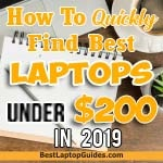 how to find best laptops under $200 in 2019