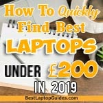 How to find best laptops under 200 pounds in 2019 UK