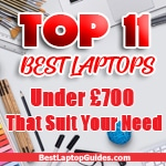 top 11 best laptops under 700 pounds that suit your need