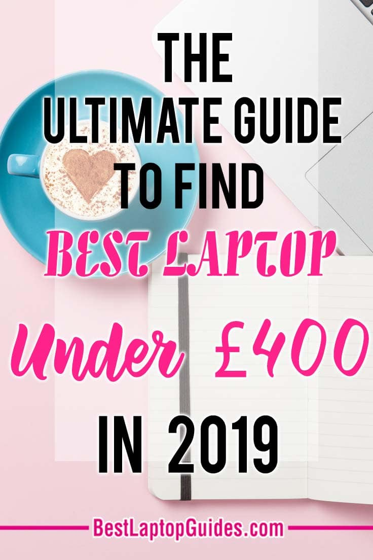 The Ultimate Guide To Find Best Laptop Under 400 pounds in 2019. Click Here To Reveal This Guide  And Find Your Laptop under 400 pounds #laptop #computer #college #Under 400 #Budget #tech #tips #guide