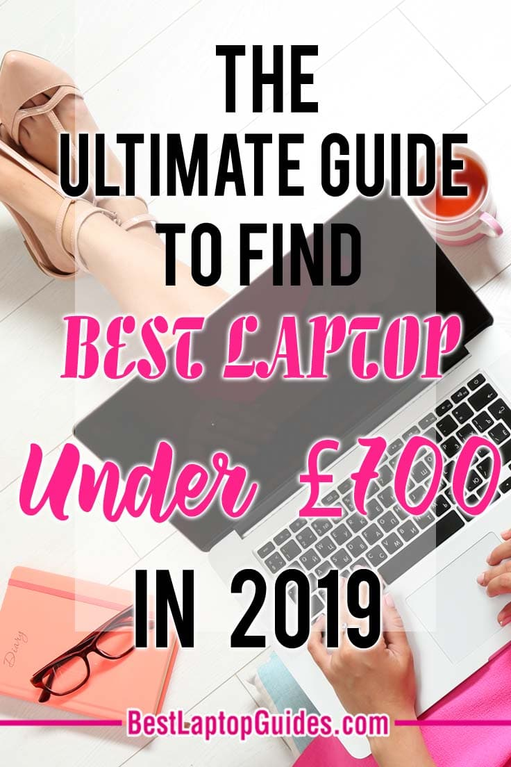 The Ultimate Guide To Find Perfect Laptops Under 700 Pounds in 2019 #laptop #best #guide #students #2019 #tech #tips #UK #college