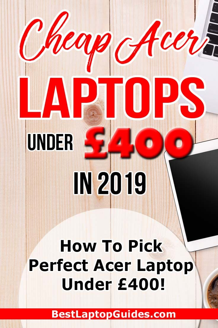 Cheap Acer Laptop under 400 pounds in 2019. Find the list of budget Acer laptops under 400 pounds in 2019. #laptop #students #guide #2019 #tech #tips #college #UK