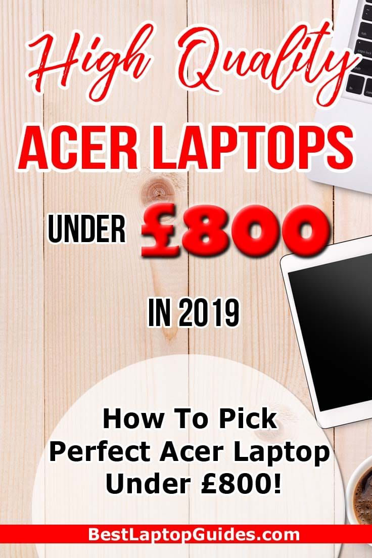 High Quality Acer Laptops under 800 pounds in 2019. Check Out This Useful Guide #laptop #Acer #college #computer #best #2019 #tech #guide #Budget