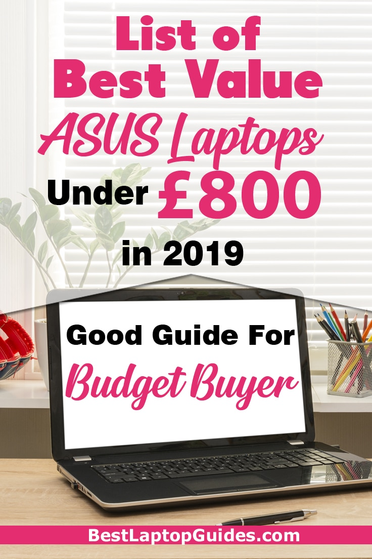 Best Value ASUS Laptop under 800 pounds in 2019. Choosing the right ASUS laptop for under 800 pounds in 2019. #laptop #ASUS #students #guide #2019 #tech #tips #UK #college