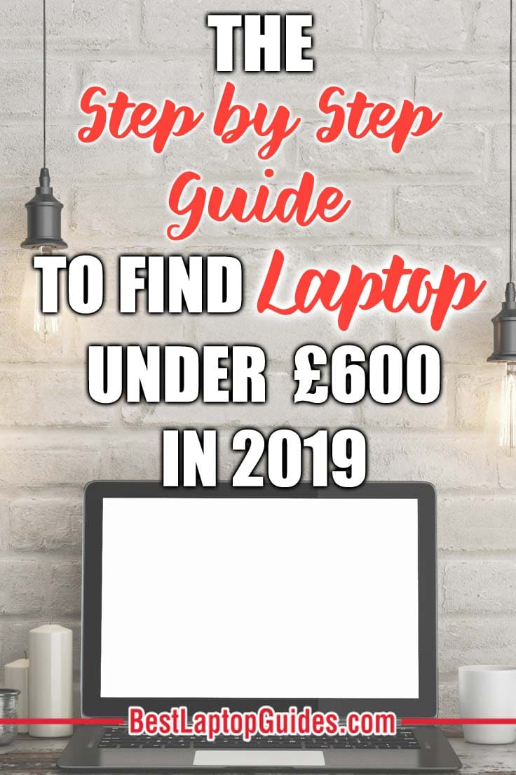 The Step by Step Guide To Find Laptops Under 600 pounds in 2019. Choosing the right laptop under 400 pounds in 2019. #UK #laptop #students #guide #2019 #tech #tips #college