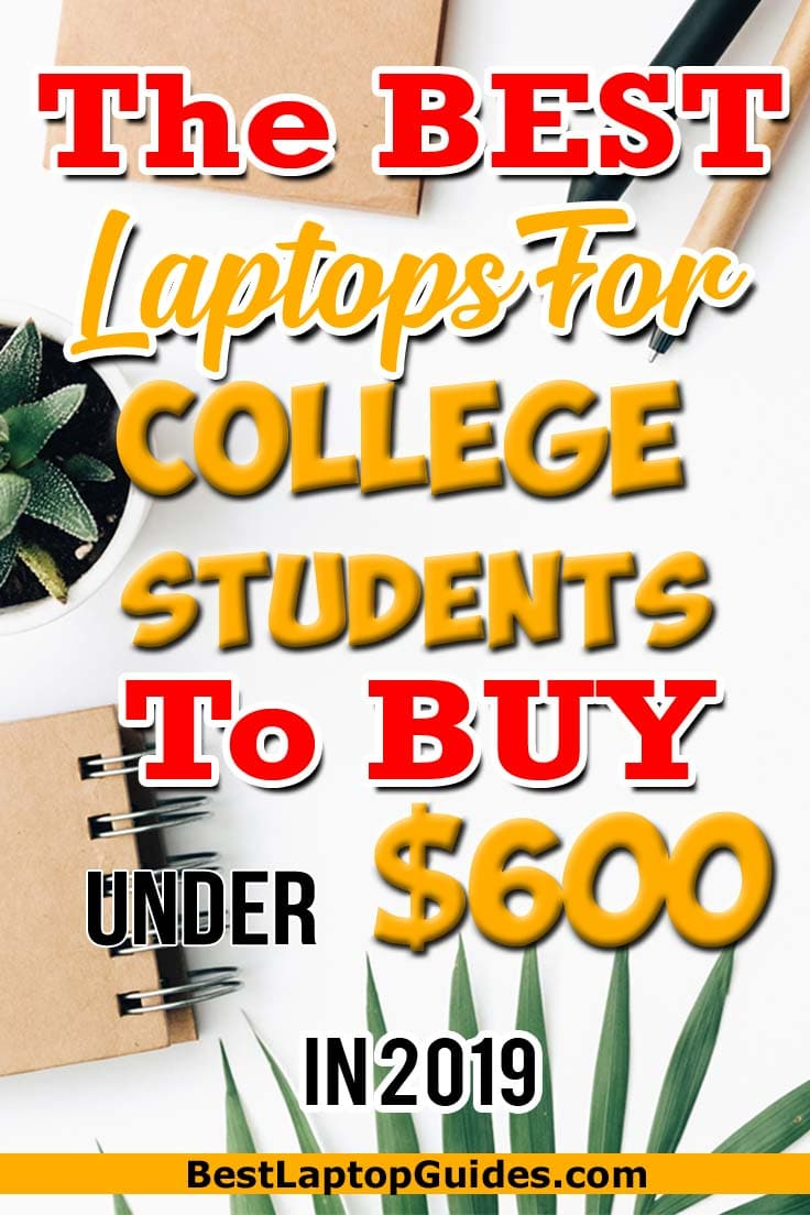 In this write-up, they list a few of the best laptops for college students under 600 dollars. They compiled the list by considering all the important factors. You can select any one of them depending on your requirements and budget!
