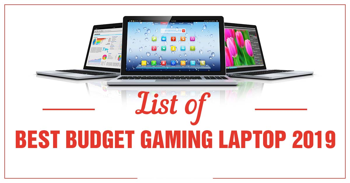 list of best budget gaming laptop 2019 UK