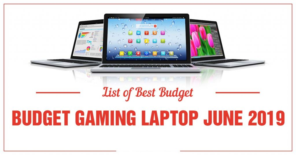 list of best budget gaming laptop june 2019