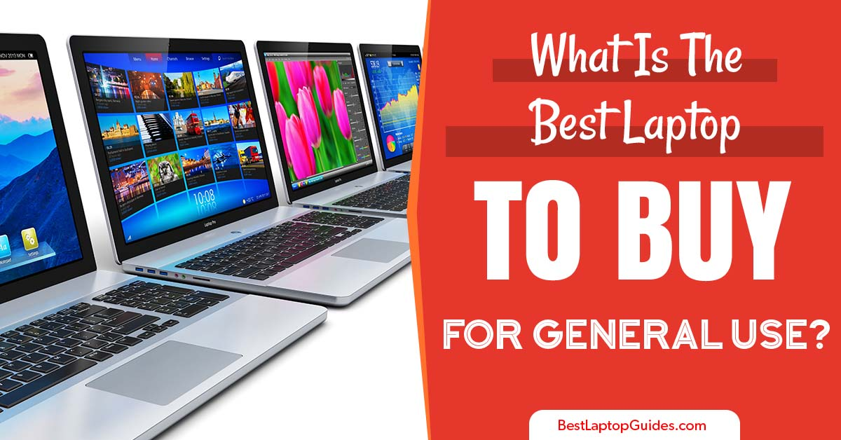 what is the best laptop to buy for general use