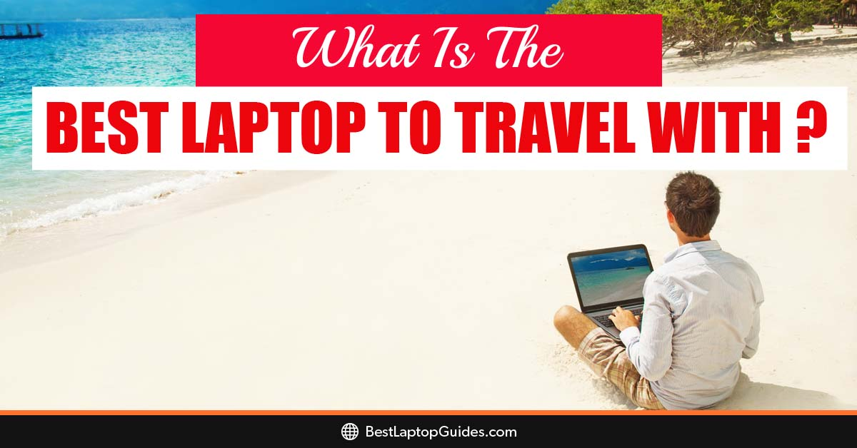what is the best laptop to travel with