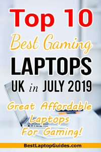 Top 10 Best Gaming Laptops UK in July 2019. Great Affordable Laptops For Gaming