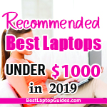 Recommended Best Laptops Under $1000 in 2019