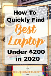 How To Quickly Find Best Laptops Under $200 In 2020. Find the Laptop under $200 that suits your needs #laptop #howto