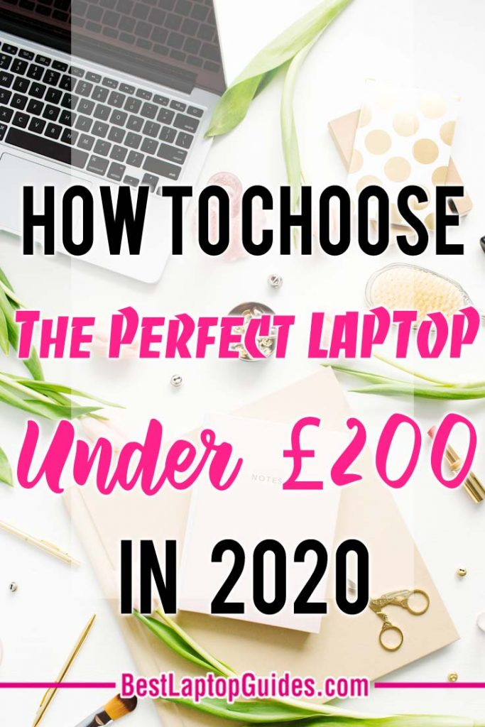 how to choose the perfect laptop under 200 pounds in 2020