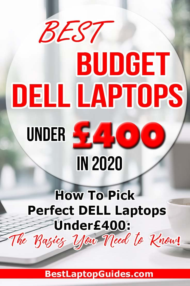 Best Budget DELL Laptop under 400 pounds in 2020 UK