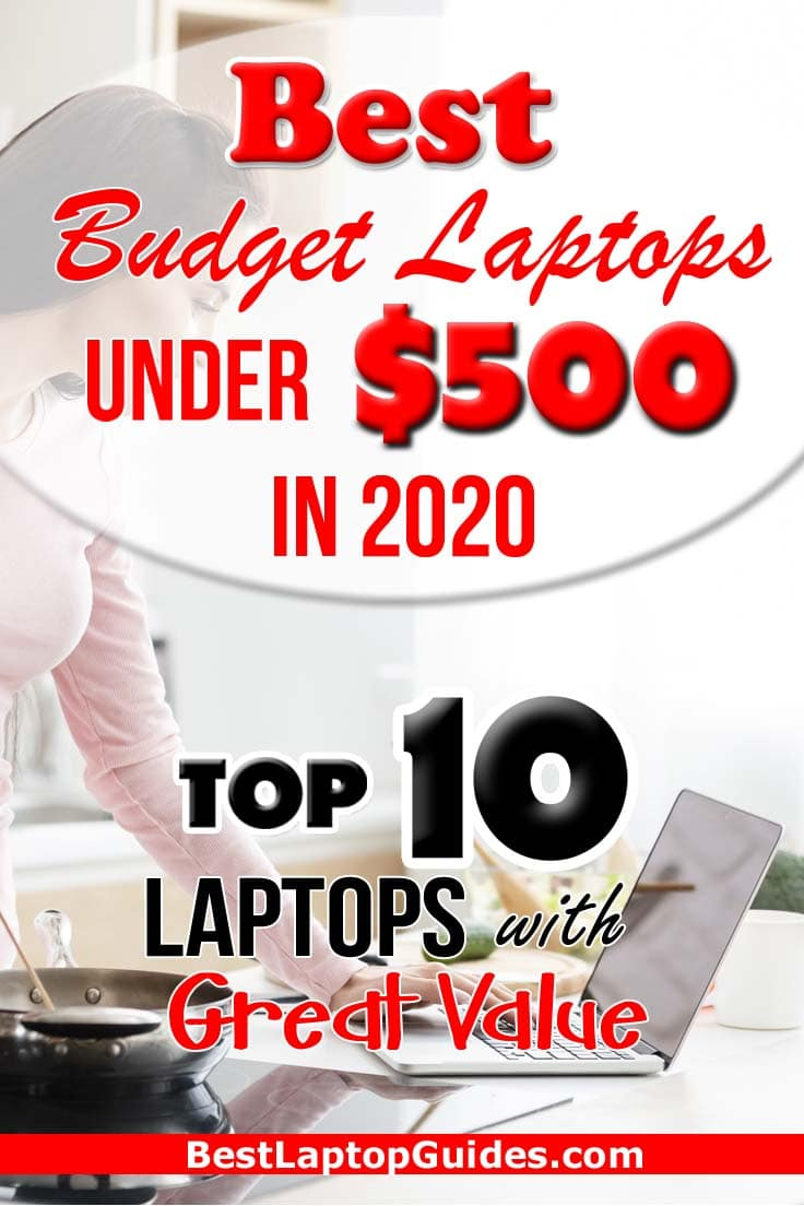 Best Budget Laptops Under $500 in 2020. Top 10 Best Laptops Under $500