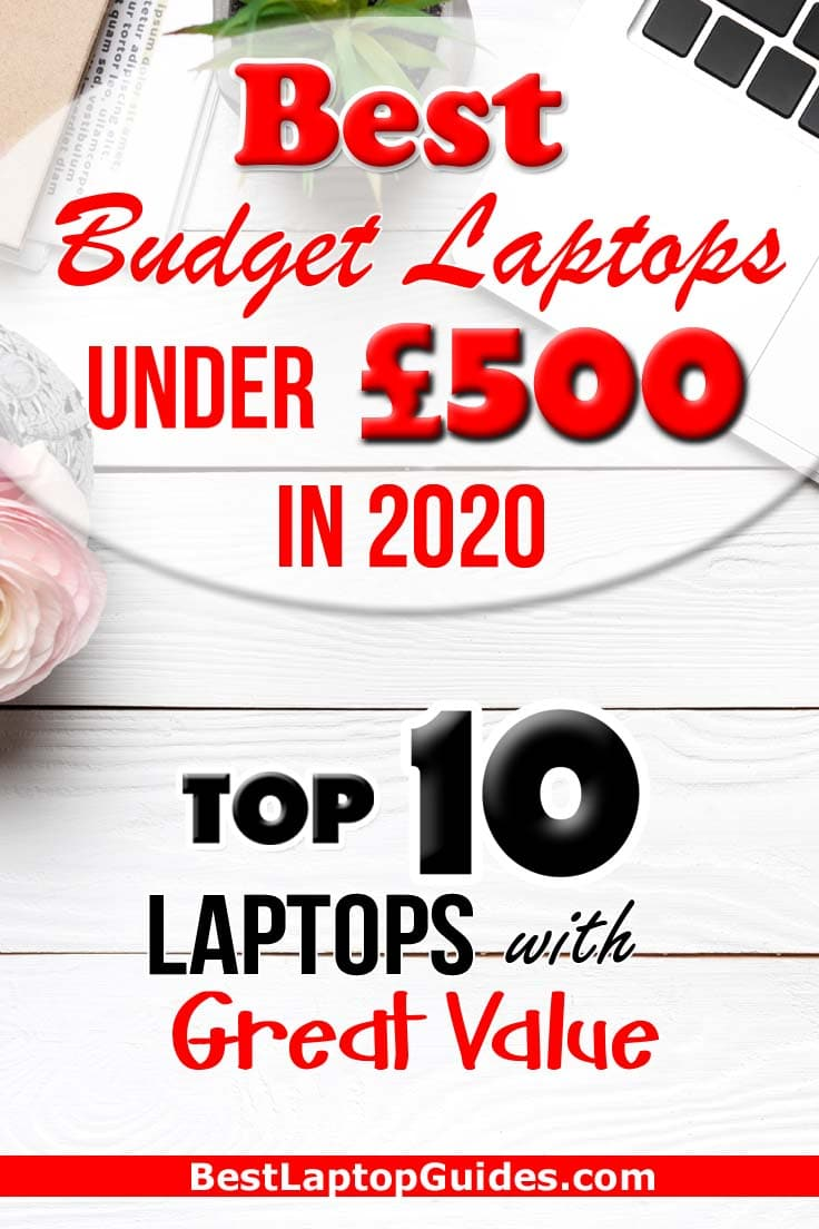 Best Budget Laptops Under 500 pounds in 2020 UK