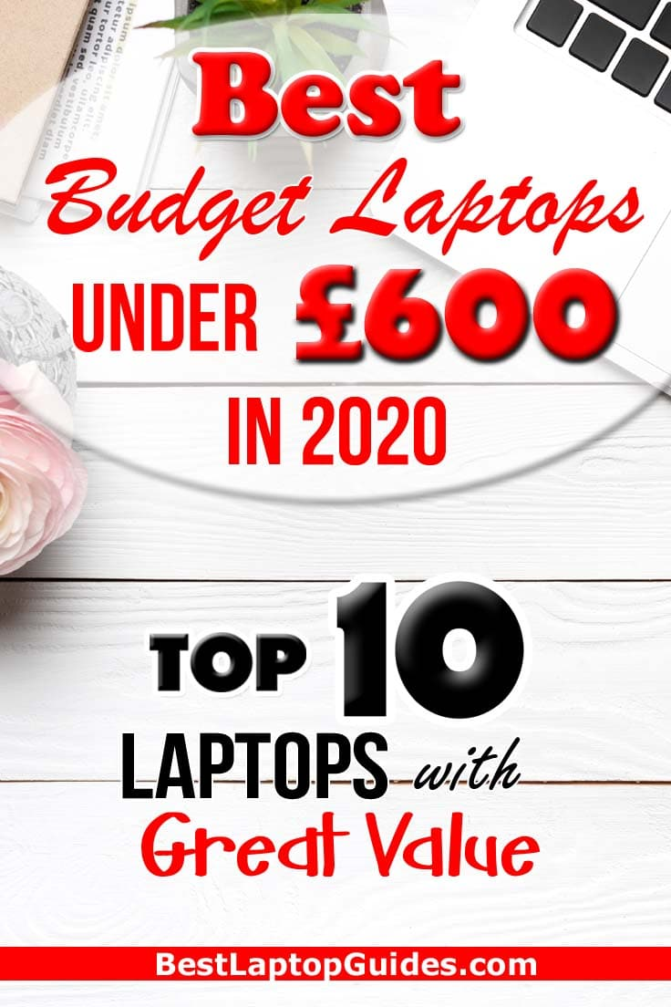 Best Budget Laptops Under 600 pounds in 2020