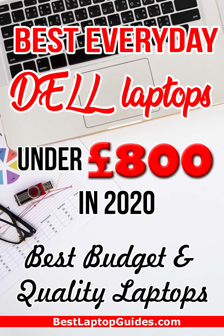 Best Everyday DELL Laptop under 800 pounds in 2020