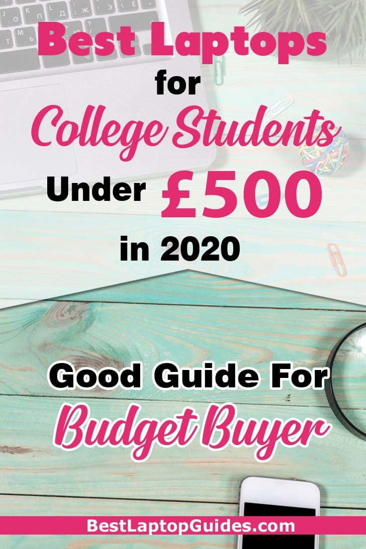 Best Laptops For College Students Under £500 in 2020-Good Guide For Budget Buyers
