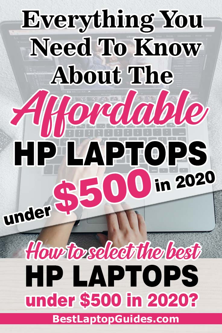 Everything You Need To Know About The Afforable HP Laptops under $500 in 2020
