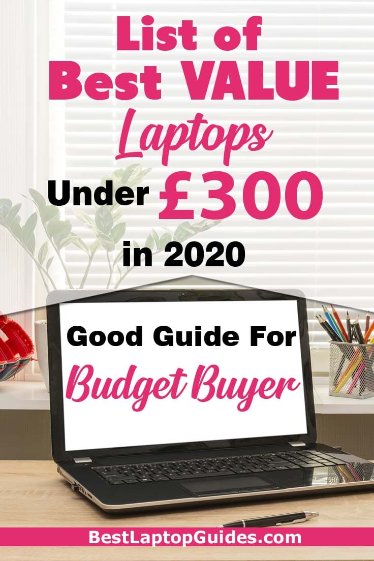 List of Best Value Laptops under 300 pounds in 2020 UK