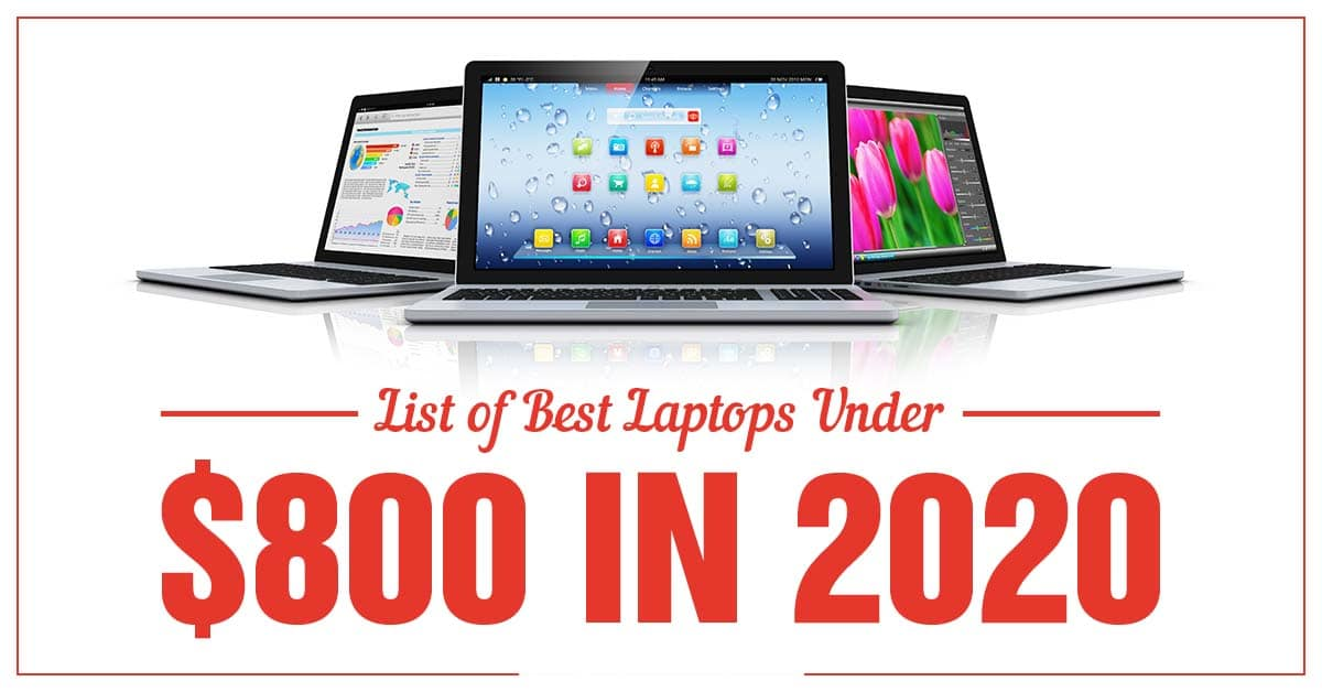 List of best laptops under 800 pounds of 2020