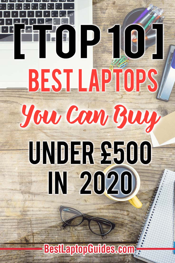 TOP 10 Best Laptop You Can Buy under 500 pounds in 2020 UK