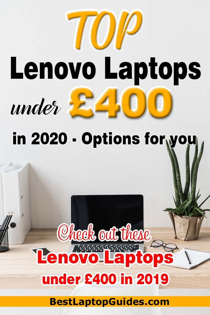 TOP Lenovo Laptops under 400 pounds in 2020 UK-Options for you