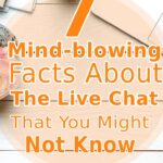 7 Mind-blowing Facts About The Live Chat