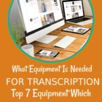 What Equipment Is Needed For Transcription