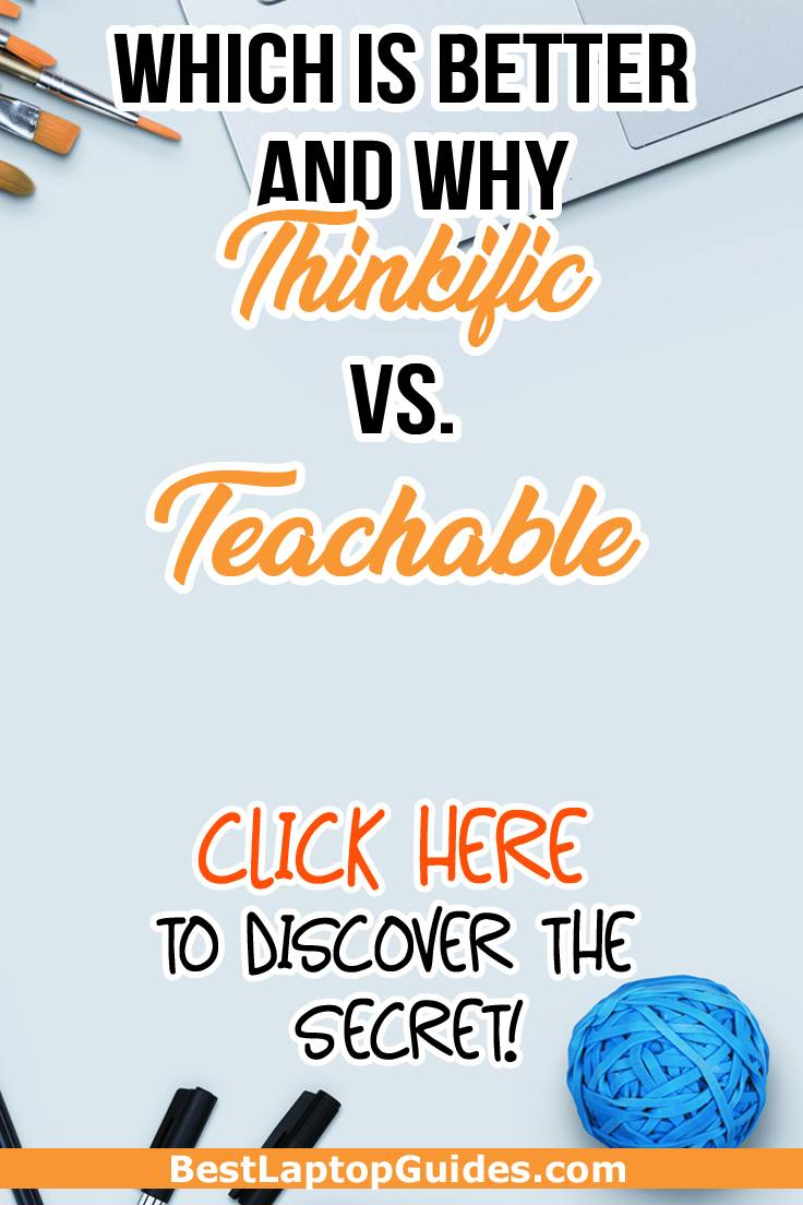 Which is better and why-Thinkific vs Teachable
