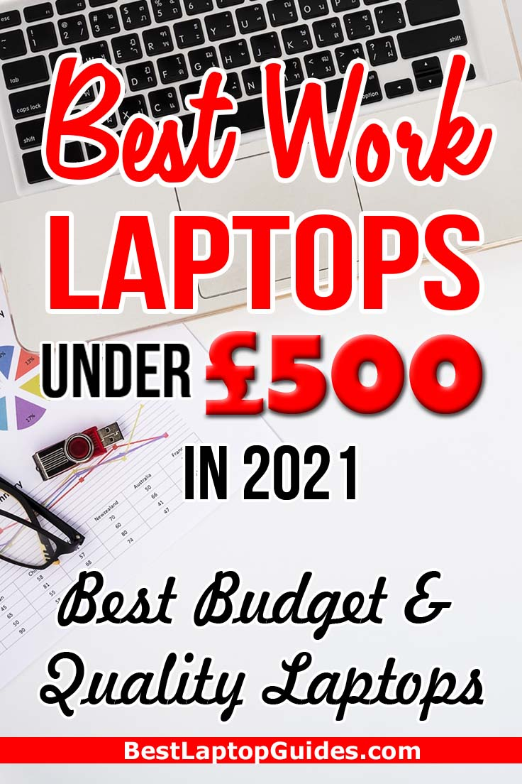 Best Work Laptops Under 500 pounds in 2021 UK