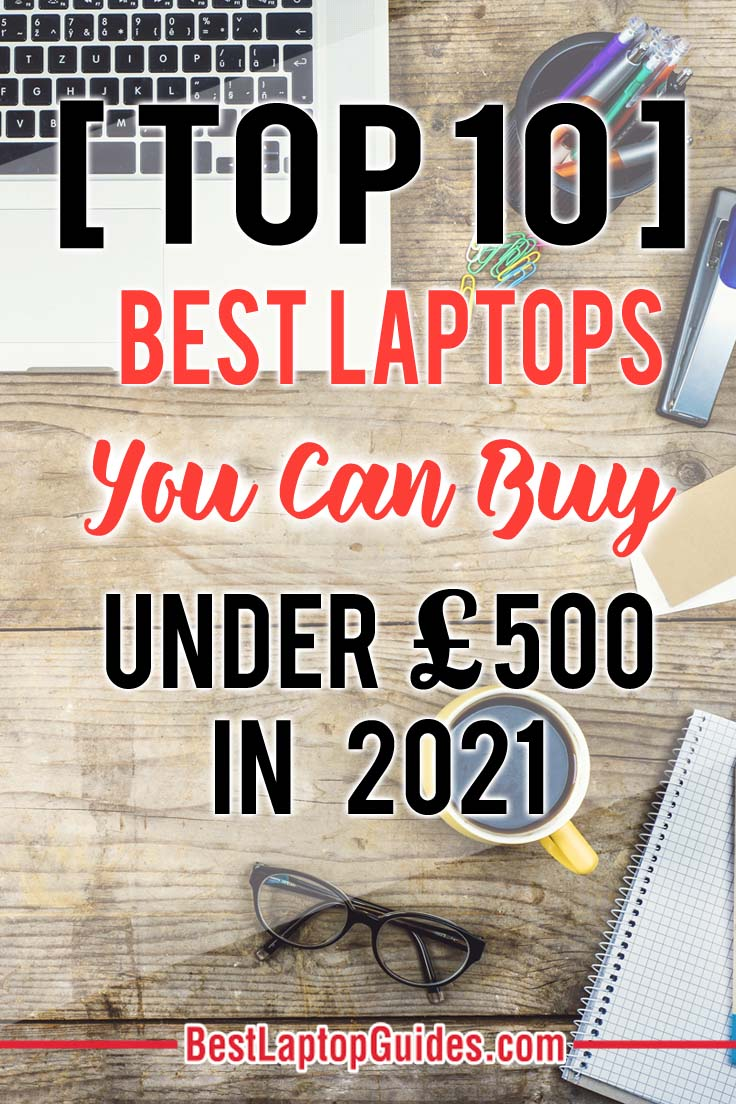 TOP 10 Best Laptop You Can Buy under 500 pounds in 2021 UK