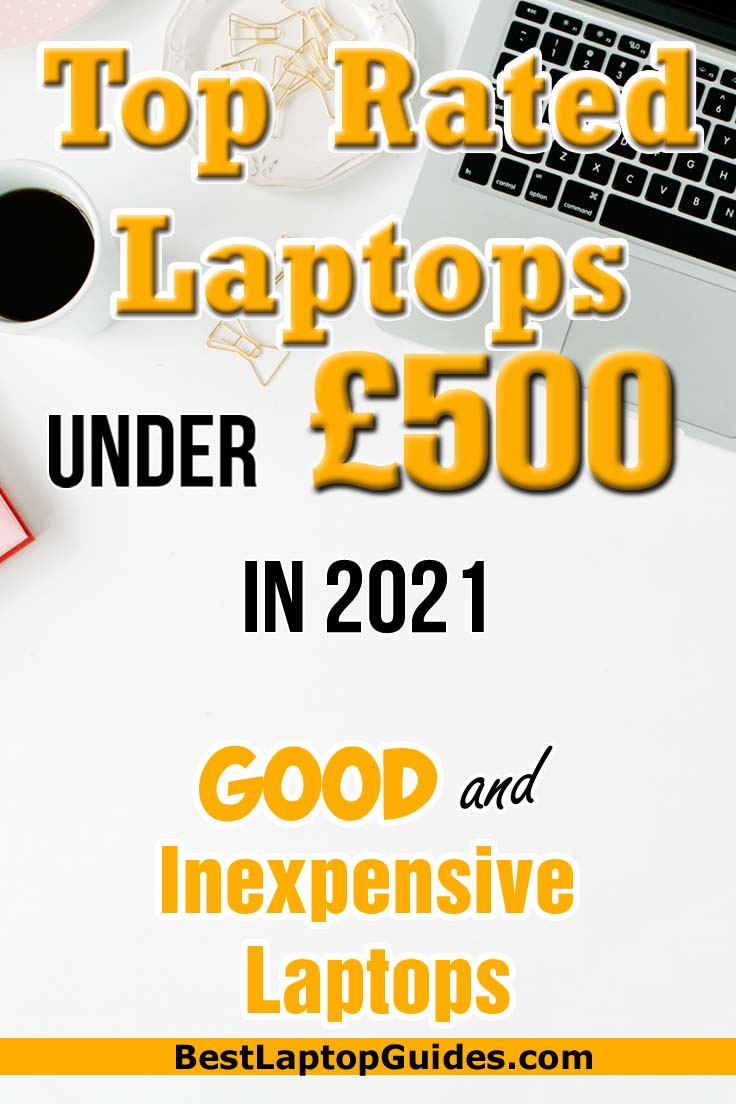 Top Rated Laptops Under 500 pounds in 2021 UK
