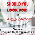 What Should You Look For In A New Laptop